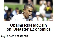 Obama Rips McCain on 'Disaster' Economics