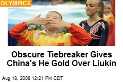 Obscure Tiebreaker Gives China's He Gold Over Liukin