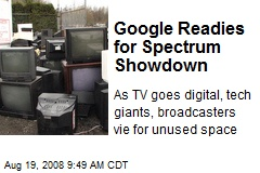 Google Readies for Spectrum Showdown