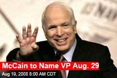 McCain to Name VP Aug. 29