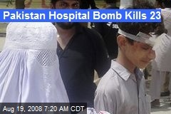 Pakistan Hospital Bomb Kills 23