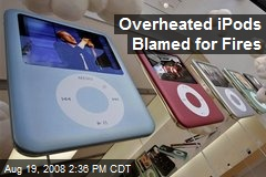 Overheated iPods Blamed for Fires