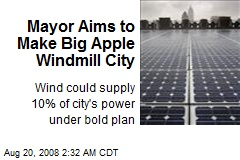 Mayor Aims to Make Big Apple Windmill City
