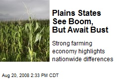 Plains States See Boom, But Await Bust