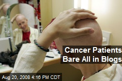 Cancer Patients Bare All in Blogs