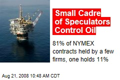 Small Cadre of Speculators Control Oil