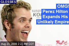 OMG! Perez Hilton Expands His Unlikely Empire
