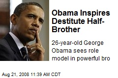 Obama Inspires Destitute Half-Brother