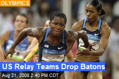US Relay Teams Drop Batons