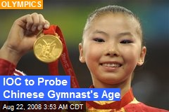 IOC to Probe Chinese Gymnast's Age