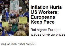 Inflation Hurts US Workers; Europeans Keep Pace