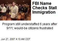 FBI Name Checks Stall Immigration