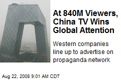 At 840M Viewers, China TV Wins Global Attention