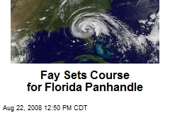Fay Sets Course for Florida Panhandle