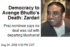 Democracy to Avenge Bhutto's Death: Zardari
