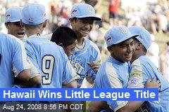 Hawaii Wins Little League Title
