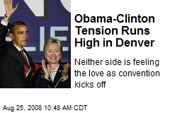 Obama-Clinton Tension Runs High in Denver