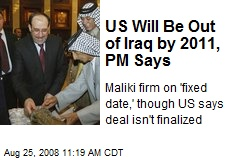 US Will Be Out of Iraq by 2011, PM Says
