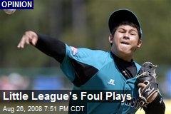 Little League's Foul Plays