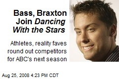 Bass, Braxton Join Dancing With the Stars