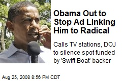 Obama Out to Stop Ad Linking Him to Radical
