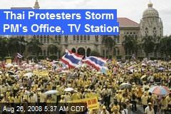 Thai Protesters Storm PM's Office, TV Station