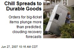 Chill Spreads to Durable Goods