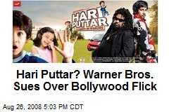 Hari Puttar? Warner Bros. Sues Over Bollywood Flick