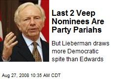 Last 2 Veep Nominees Are Party Pariahs