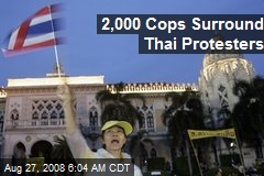 2,000 Cops Surround Thai Protesters