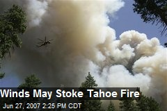 Winds May Stoke Tahoe Fire