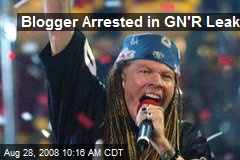 Blogger Arrested in GN'R Leak