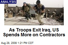 As Troops Exit Iraq, US Spends More on Contractors