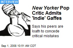 New Yorker Pop Critic Admits 'Indie' Gaffes