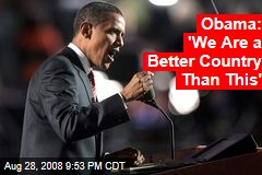 Obama: 'We Are a Better Country Than This'