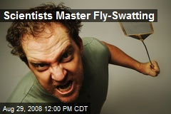 Scientists Master Fly-Swatting