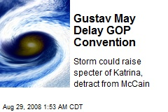 Gustav May Delay GOP Convention