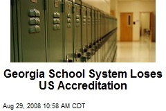Georgia School System Loses US Accreditation