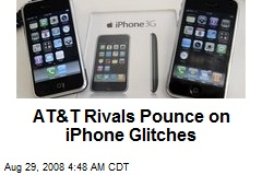 AT&T Rivals Pounce on iPhone Glitches
