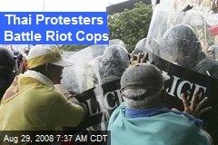 Thai Protesters Battle Riot Cops