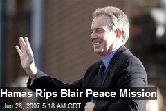 Hamas Rips Blair Peace Mission
