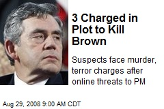 3 Charged in Plot to Kill Brown