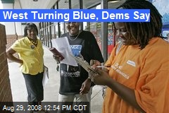 West Turning Blue, Dems Say