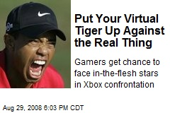 Put Your Virtual Tiger Up Against the Real Thing