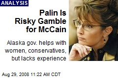 Palin Is Risky Gamble for McCain