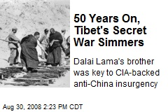 50 Years On, Tibet's Secret War Simmers