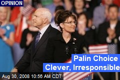 Palin Choice Clever, Irresponsible