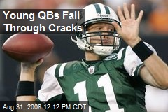 Young QBs Fall Through Cracks