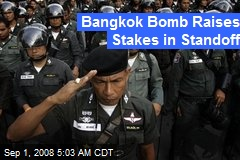 Bangkok Bomb Raises Stakes in Standoff