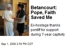 Betancourt: Pope, Faith Saved Me